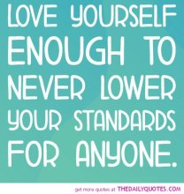 never-lower-your-standards-for-anybody-love-quotes-sayings-pictures