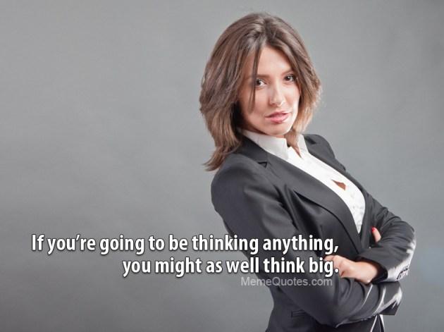 think big business