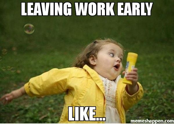 Funny Leaving Work Early Meme Funny Png