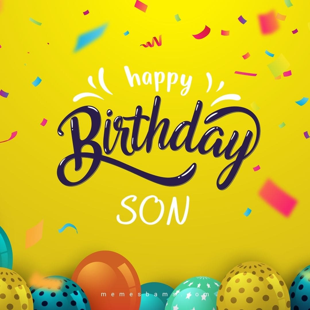 Happy Birthday Son Quotes 51 Best Birthday Wishes For Your Son
