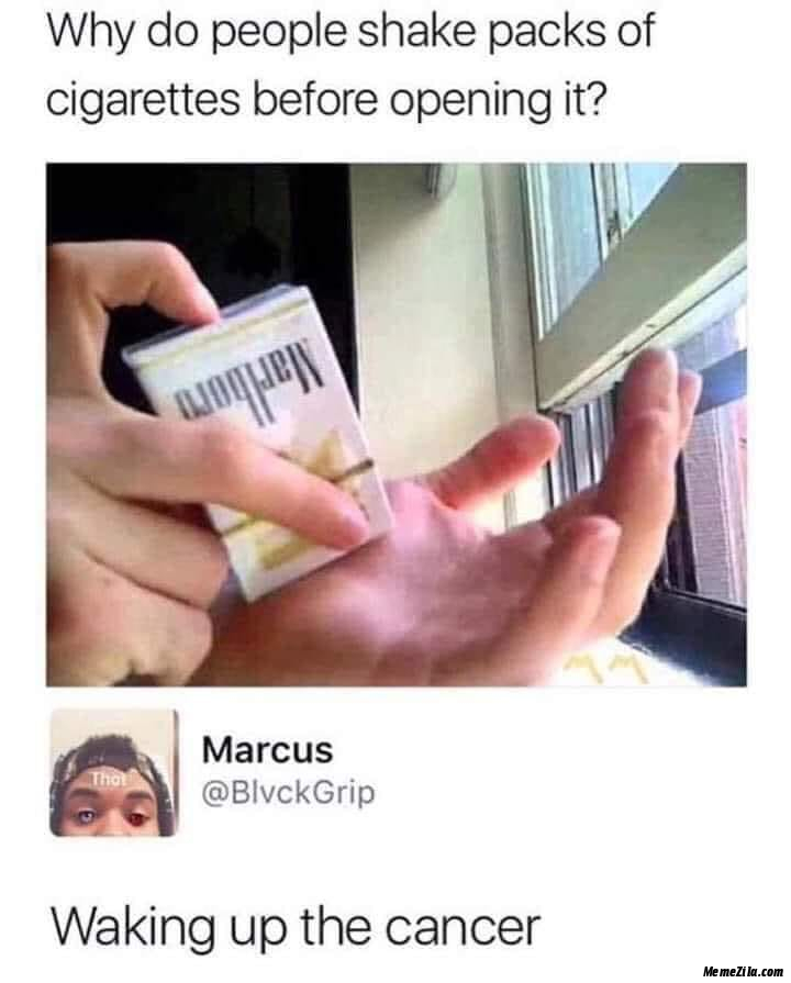 Why Do People Shake Packs Of Cigarettes Before Opening It Waking