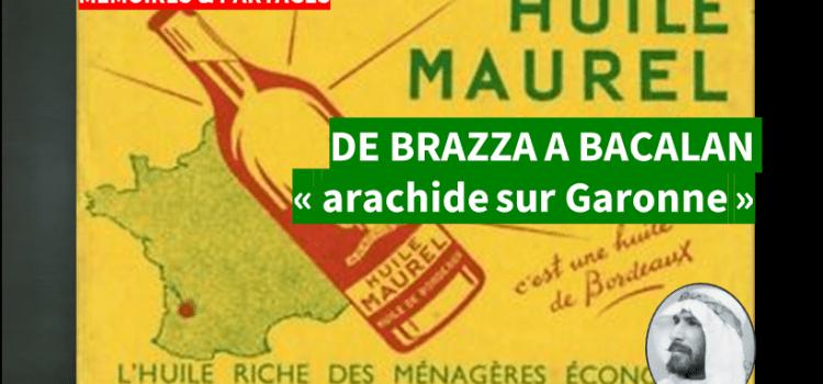 BORDEAUX MARITIME – «Arachide sur Garonne », nouveau parcours sur l'industrie coloniale, 12 sept.