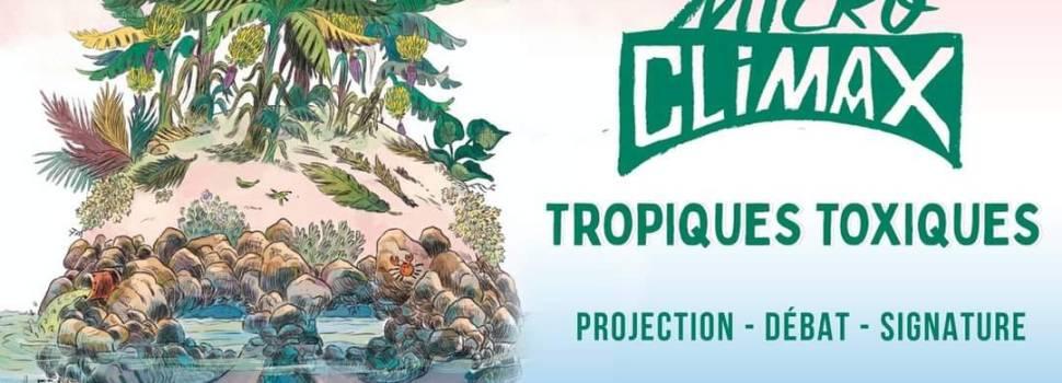 TROPIQUES TOXIQUES – Un micro-climax sur le scandale du Chlordécone le 7 novembre