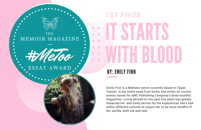 Write Essays For Me St Prize It Starts With Blood By Emily Finn First They Killed My Father Essay also Generation Gap Essays The  Metoo Essay Award Winners  Memoir Magazine Nurse Mentorship Essay
