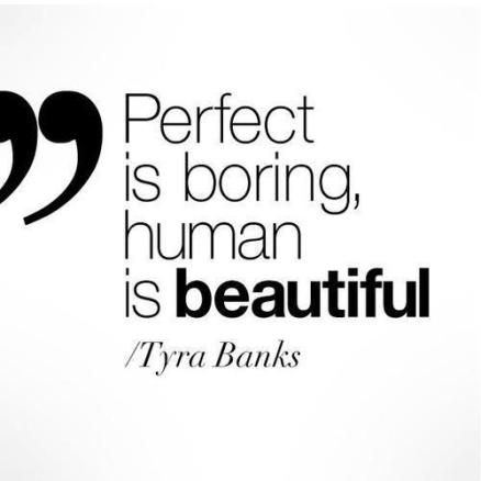 Perfect-is-boring-human-is-beautiful