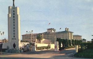 Ambassador Hotel – The legendary hotel in Los Angeles