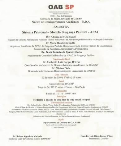 Cartaz divulgando a Palestra na OAB- Ordem dos Advogados do Brasil- SP, sobre o Sistema Prisional- Modelo Bragança Paulista- APAC, proferida pelo então Presidente do Conselho Deliberativo da APAC de Bragança Paulista, Delegado de Polícia Paulo Roberto de Queiroz Motta, em 22 de maio de 2.000.