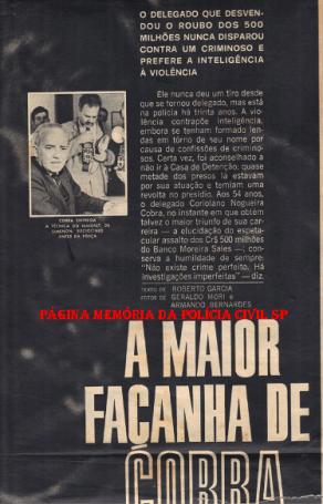 Reportagem dos anos 60 sobre o Delegado Coriolano Nogueira Cobra e seu método de trabalho abominando a violência, dando preferência à inteligência nas investigações. (Acervo da filha Sra. Teresa Cobra).