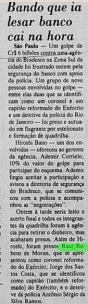 """Matéria do Jornal do Brasil, de 01 de março de 1.985. Quadrilha internacional composta de policial do Rio de Janeiro, oficial do Exército Brasileiro e empresários, presos em flagrante no golpe de 6 bilhões de cruzeiros contra a agência do BRADESCO- Bairro Socorro, Zona Sul de São Paulo, pelos Investigadores da Delegacia de Crimes Contra a Fé Pública do DEIC, o saudoso João Francisco de Mello """"João Louco"""" e Paulo Roberto De Queiroz Motta (atual Delegado Titular do Jd. Casqueiro- DEINTER 6."""