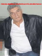 """Faleceu nesta manhã (18 de novembro de 2.014) assassinado por marginais no Bairro do Ipiranga/SP, o Agente Policial Gracinésio Gomes Duarte """"Chumbinho"""" do 6º DP do DECAP. Ele iria completar 65 anos de idade em dezembro. ✩1.949 † 2.014"""
