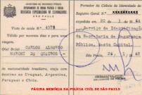 Visto de saída expedido em nome do Delegado Carlos Alberto Marchi de Queiroz, pelo DOPS de São Paulo, no dia 26 de janeiro de 1968. Sem visto de saída nenhum brasileiro podia viajar para o exterior. Aqueles que viajavam sem visto não tinham como retornar.