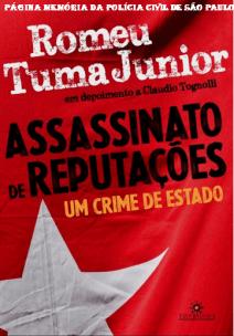 - Livro: Assassinato de Reputações. - Delegado Romeu Tuma em depoimento à Cláudio Tognolli.