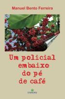 """Livro: """"Um policial embaixo do pé de café"""". Autor: Investigador Manuel Bento Ferreira (aposentado). Editora Daikoku. O Policial Bento, que trabalhou 46 anos na polícia (Força Pública, Polícia Militar e como Policial Civil no DEIC, DEGRAN e DEINTER 6), relata alguns episódios de sua vida profissional neste livro. Para adquirir a obra, envie o pedido pelo email: ferreira.bento@hotmail.com ou pelo telefone: (13) 7805 3596"""