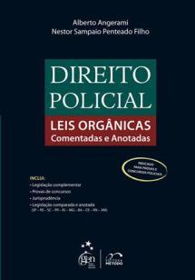DIREITO POLICIAL. Leis Orgânicas Comentadas e Anotadas. Autores: Delegados de Polícia Alberto Angerami (aposentado) e Nestor Sampaio Penteado Filho (atual Delegado Diretor da CORREGEPOL). Editora: Millennium.