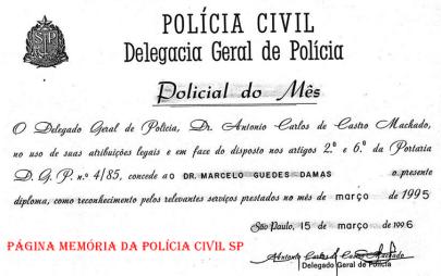Diploma de Policial do Mês, ao Delegado de Polícia Marcelo Guedes Damas, em 15 de março de 1.996. (enviado pela Policial Civil Maria Damas).