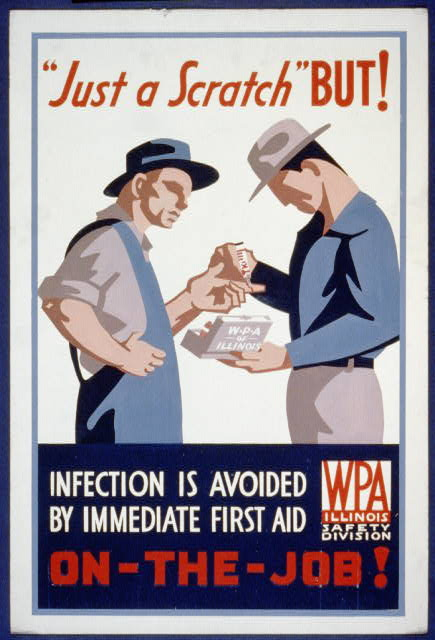 Poster for Illinois WPA Safety Division promoting immediate treatment of on-the-job injuries.  Federal Art Project, between 1936 and 1941.  (Library of Congress)