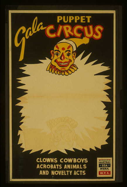Poster for Federal Theatre Project presentation of a puppet circus.  California : Federal Art Project, between 1936 and 1941 (Library of Congress)
