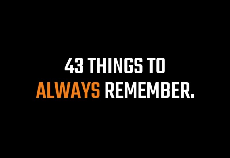 43 Things To Always Remember,