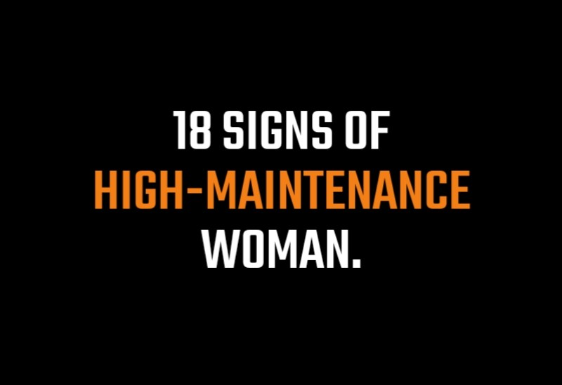 18 Signs of High-Maintenance Woman,