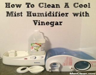 How To Clean Humidifier With Vinegar Menclean Com