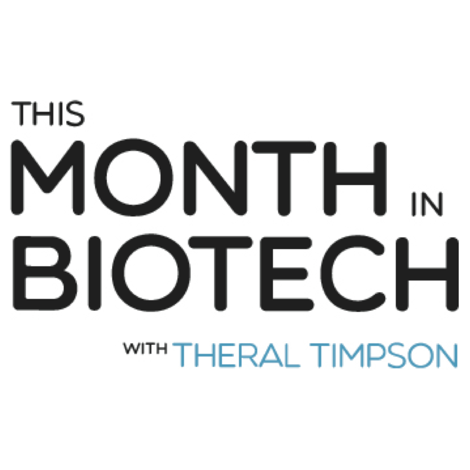 February This Month In Biotech With Theral Timpson