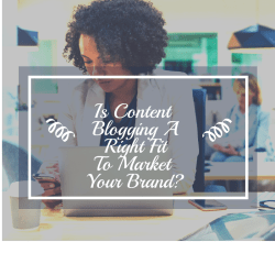 Is Content  Blogging A Right Fit To Market  Your Brand?
