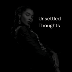 Unsettled Thoughts