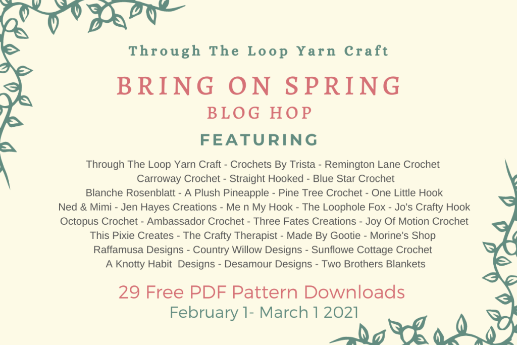 list of crochet designers included in the bring on spring blog hop 2021 by Through The Loop Yarn Craft