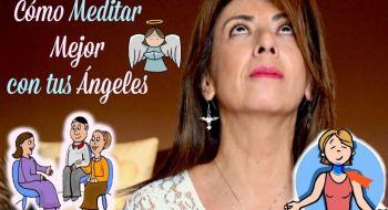 Cómo Meditar mejor con tus Ángeles