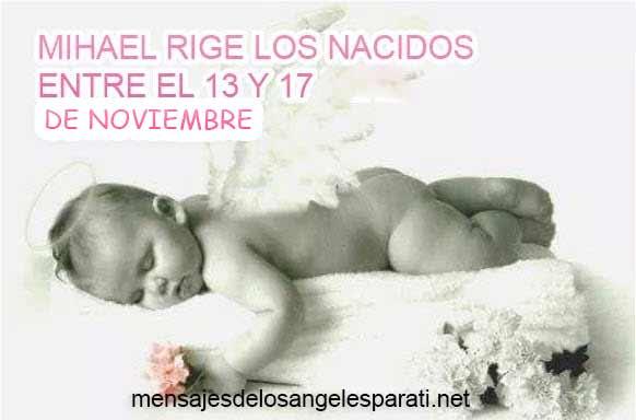 MIHAEL RIGE LOS NACIDOS ENTRE EL 13 Y 17 DE NOVIEMBRE