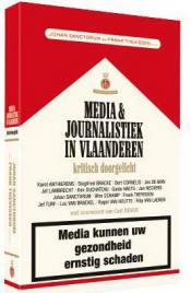 'Media kunnen uw gezondheid ernstig schaden', waarschuwt de kaft van 'Media & Journalistiek in Vlaanderen kritisch doorgelicht'.