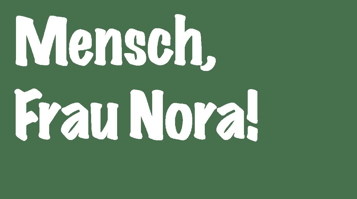 Logo: Mensch, Frau Nora!