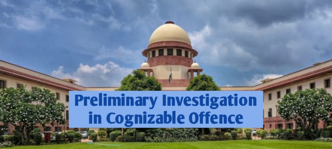 Preliminary Inquiry in Cognizable Offence