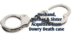 Hubby Acquitted From Dowry Deaty