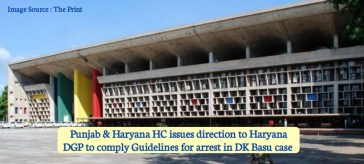 Punjab and Haryana HC issues direction to Haryana DGP to comply Guidelines for arrest in DK Basu case