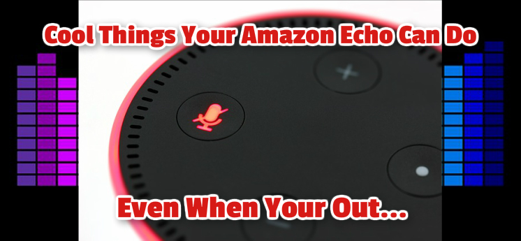 amazon echo can do some very cool things