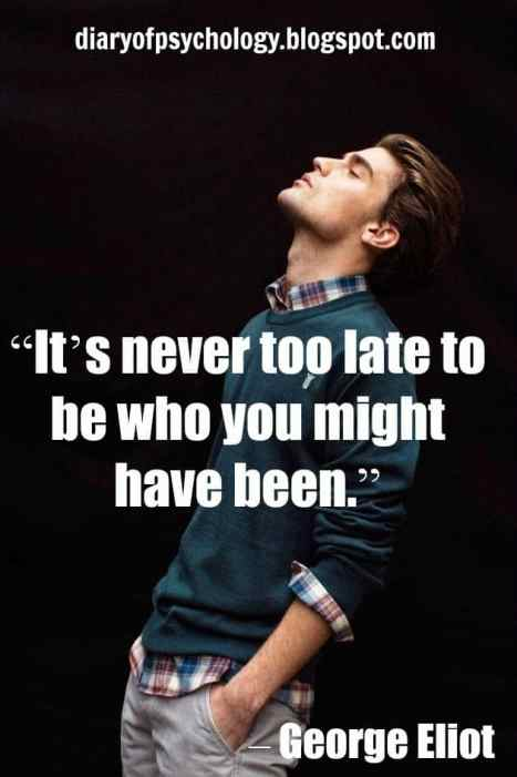 It's never too late - inspirational life quotes