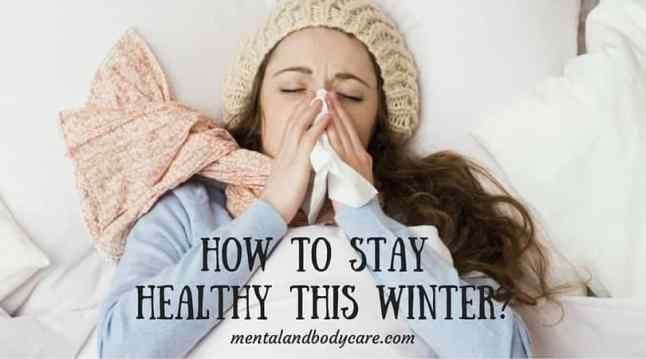 Are you feeling sick or don't want to get sick? Here is a list of a few tips on how to stay healthy during the winter.