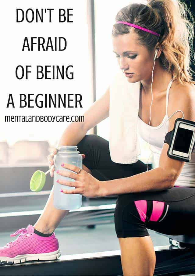 don't be afraid of being a beginner - workout motivation