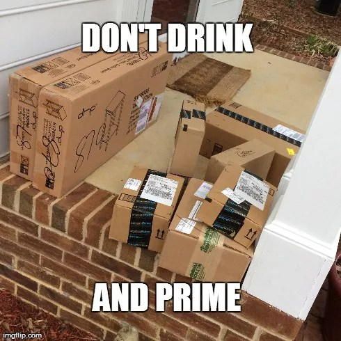 Drunk and ordering Amazon Prime