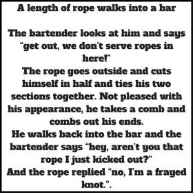 Rope Walks into a Bar Joke