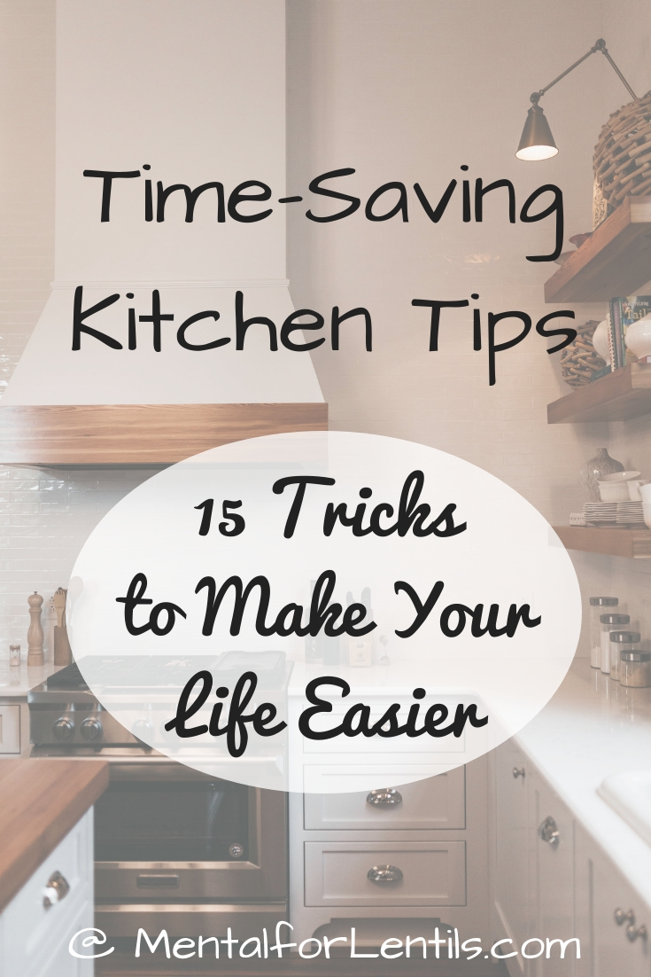Image of kitchen with text overlay - Time-saving kitchen tips - 15 tricks to make your life easier -