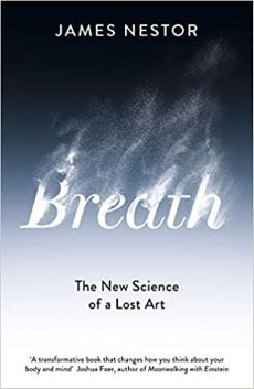 James Nestor's Breath; The new science of a lost art