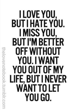 I love you but I hate you