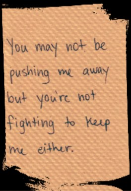 you're not fighting to keep me