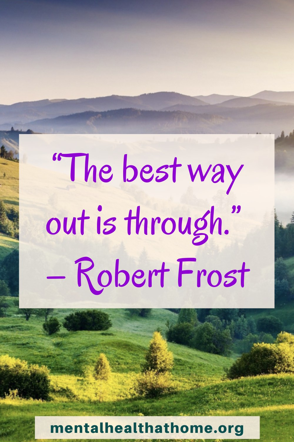 Robert Frost quote: the best way out is through