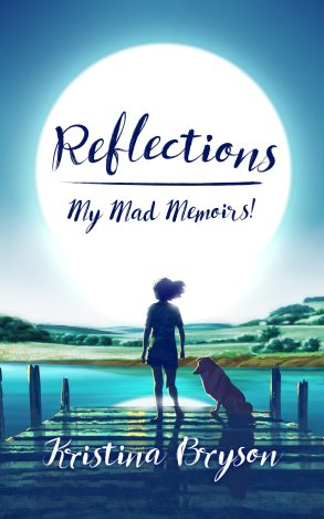 Book cover: Reflections: My Mad Memoirs!