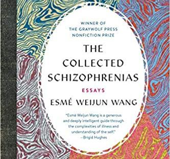 book cover: The Collected Schizophrenias by Esmé Weiijun Wang