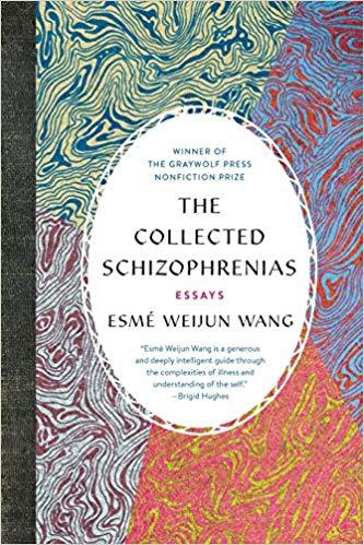 book cover: The Collected Schizophrenias by Esmé Weiijun Wang