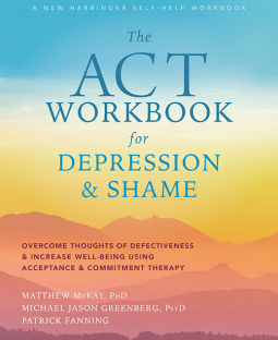 book cover: The ACT Workbook for Depression & Shame by Matthew McKay